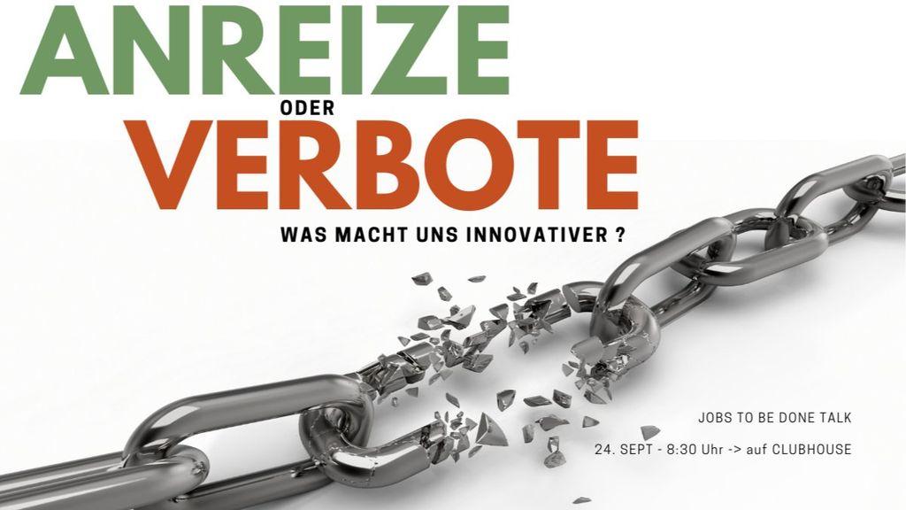 Anreize oder Verbote – was macht und innovativer?